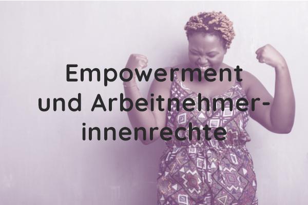 Empowerment und Arbeitnehmerinnenrechte